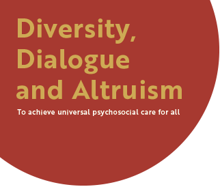 Diversity, Dialogue and Altruism -To achieve universal psychosocial care for all-